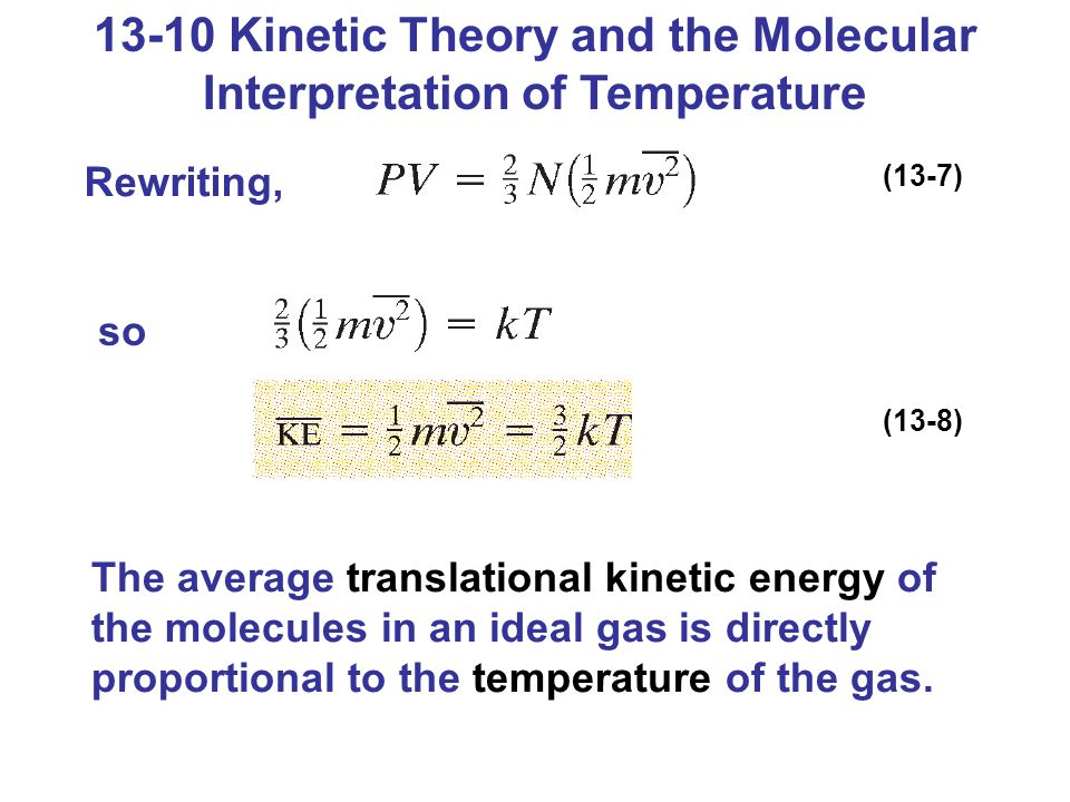 13-10 Kinetic Theory and the Molecular Interpretation of Temperature
