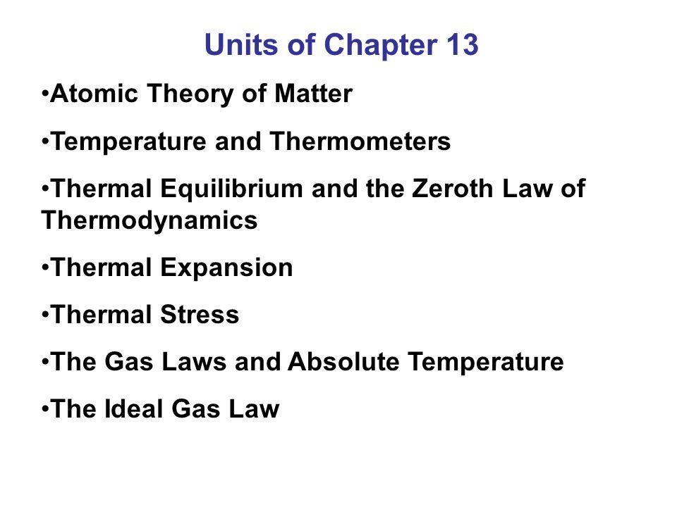 Units of Chapter 13 Atomic Theory of Matter