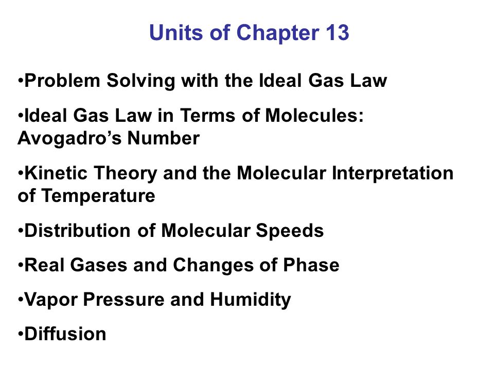 Units of Chapter 13 Problem Solving with the Ideal Gas Law