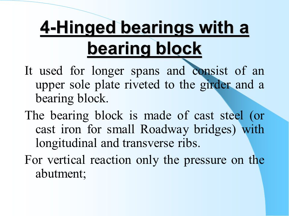 4-Hinged bearings with a bearing block