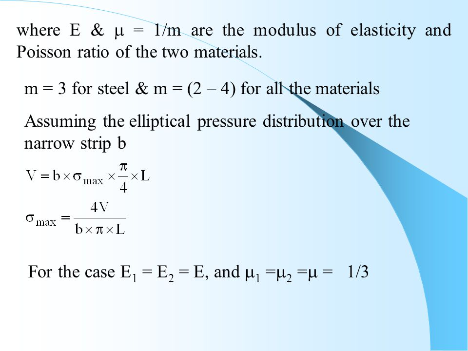 where E &  = 1/m are the modulus of elasticity and Poisson ratio of the two materials.