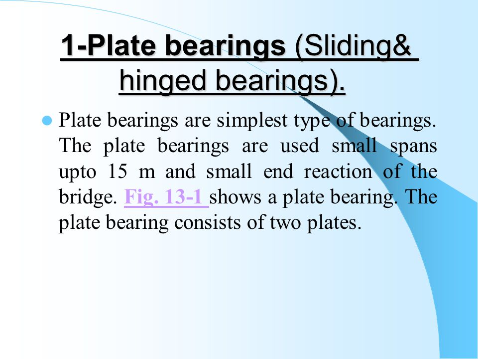 1-Plate bearings (Sliding& hinged bearings).