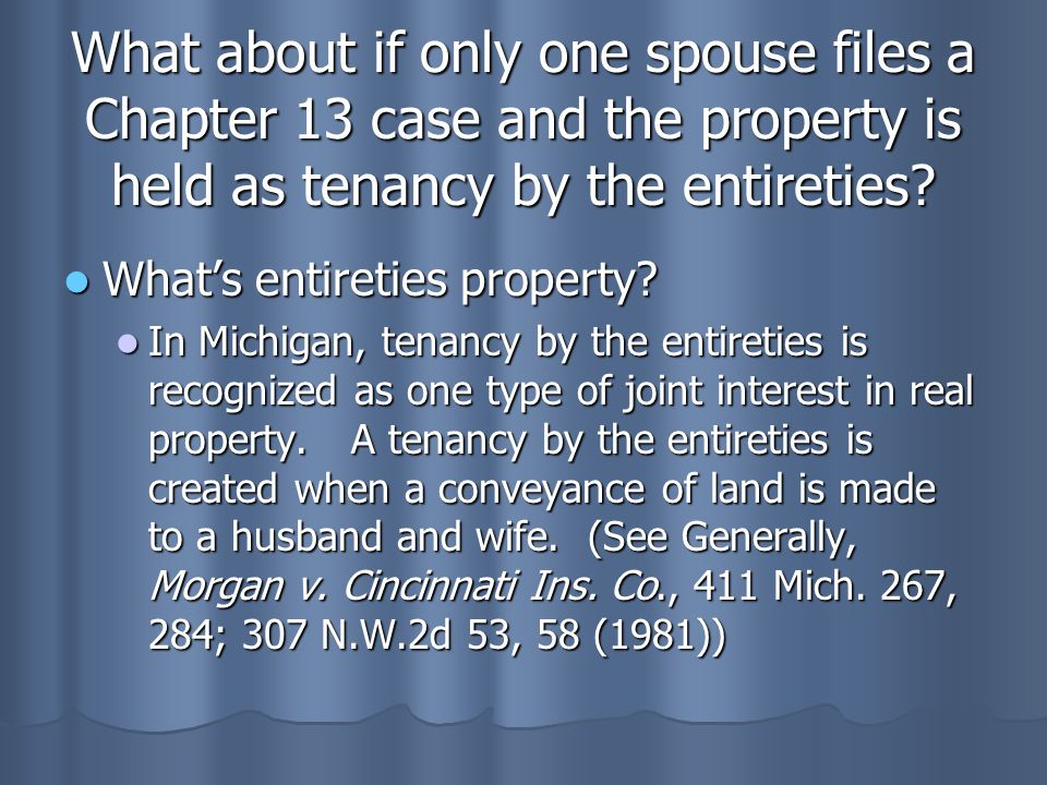 What about if only one spouse files a Chapter 13 case and the property is held as tenancy by the entireties