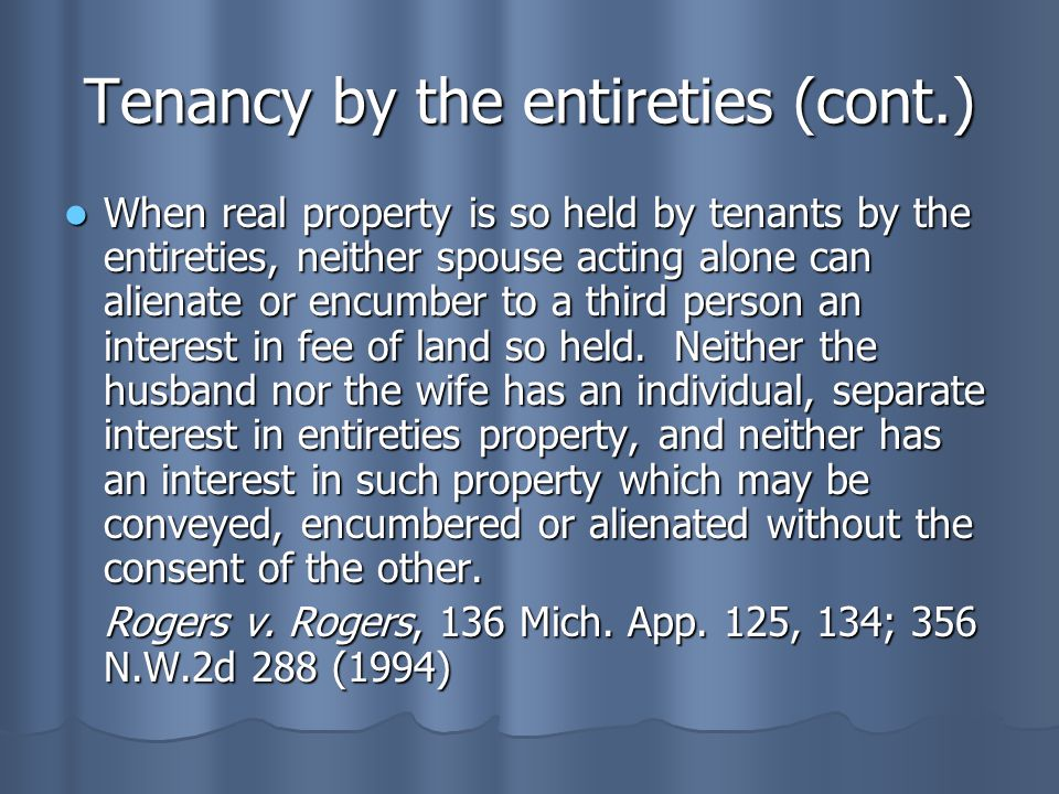 Tenancy by the entireties (cont.)