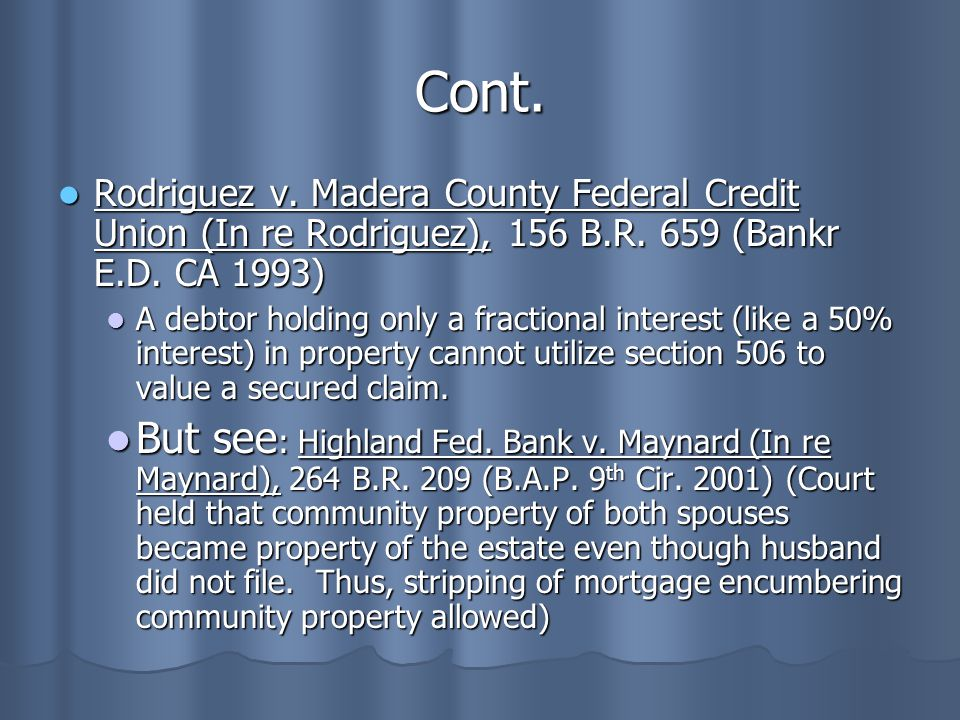 Cont. Rodriguez v. Madera County Federal Credit Union (In re Rodriguez), 156 B.R. 659 (Bankr E.D. CA 1993)