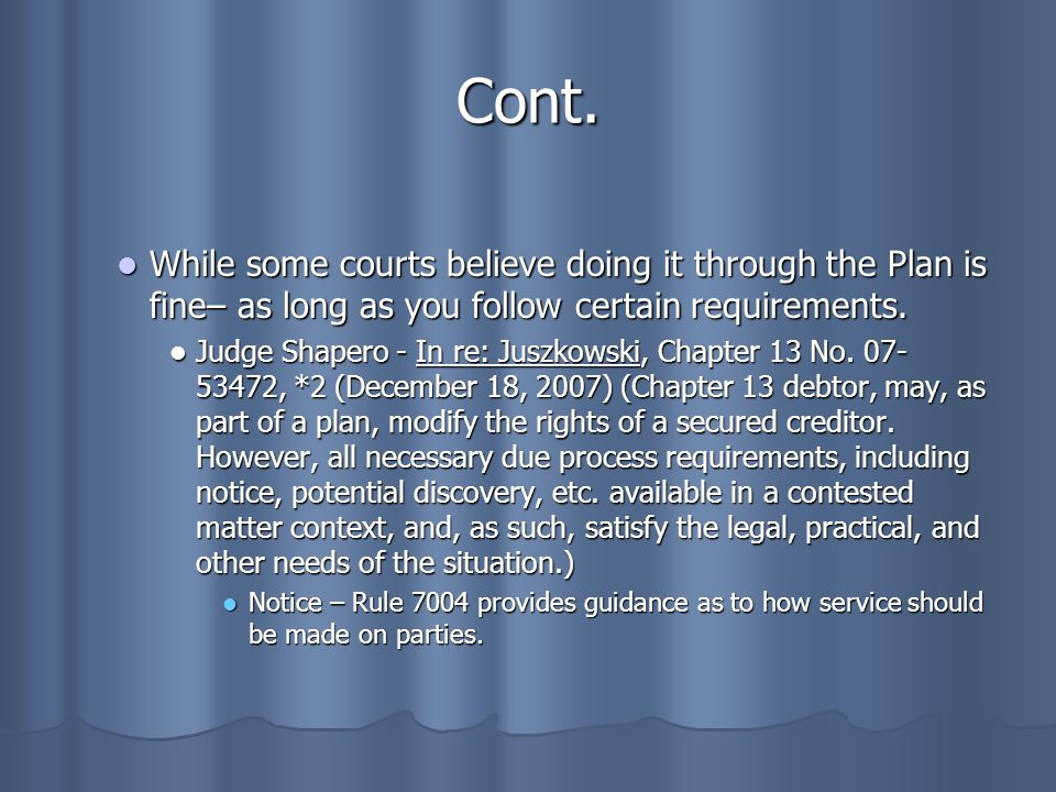 Cont. While some courts believe doing it through the Plan is fine– as long as you follow certain requirements.