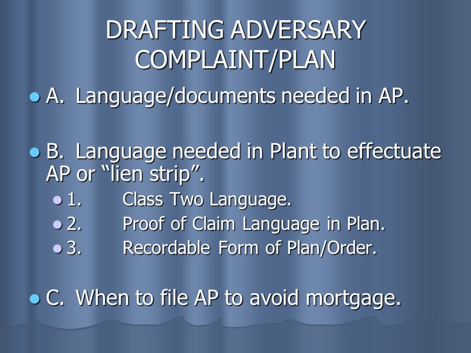DRAFTING ADVERSARY COMPLAINT/PLAN