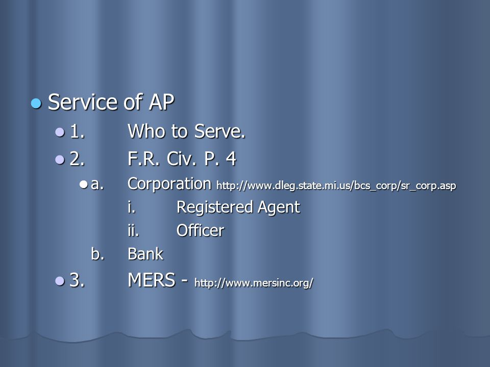 Service of AP 1. Who to Serve. 2. F.R. Civ. P. 4