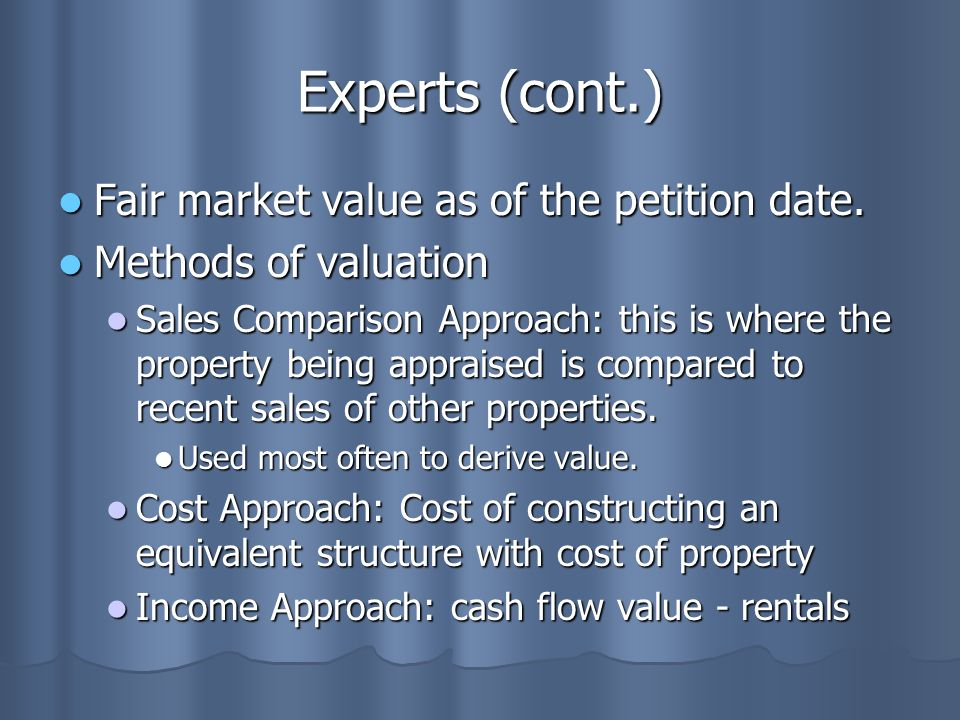 Experts (cont.) Fair market value as of the petition date.