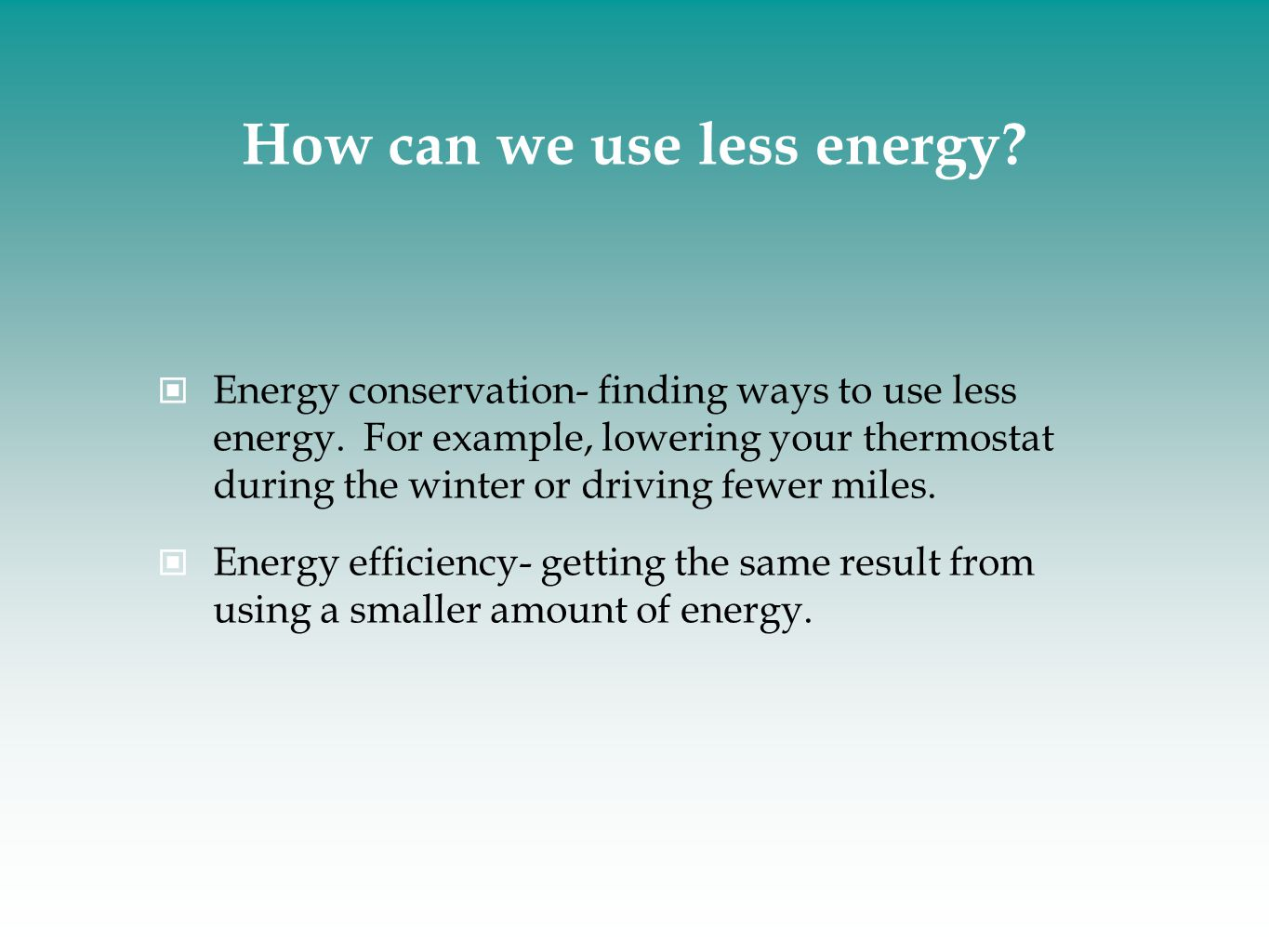 How can we use less energy