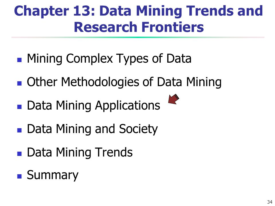 Chapter 13: Data Mining Trends and Research Frontiers