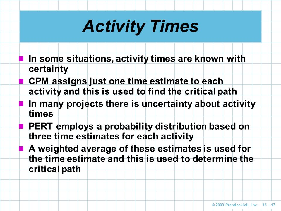 Activity Times In some situations, activity times are known with certainty.