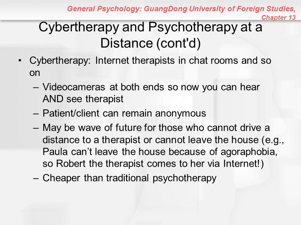 Cybertherapy and Psychotherapy at a Distance (cont d)