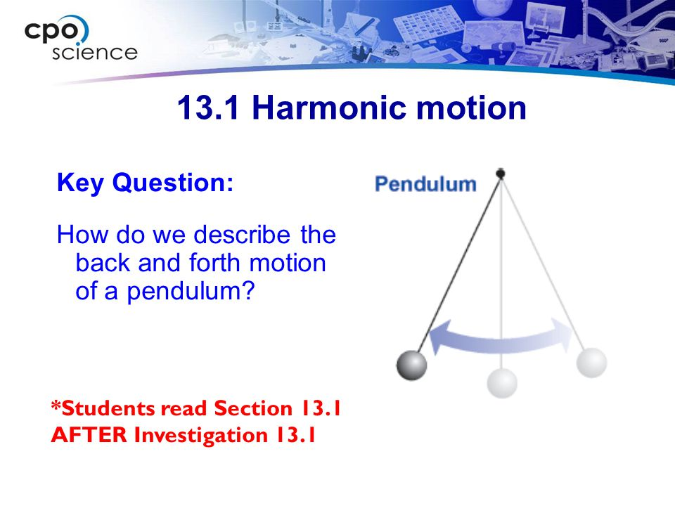 13.1 Harmonic motion Key Question: