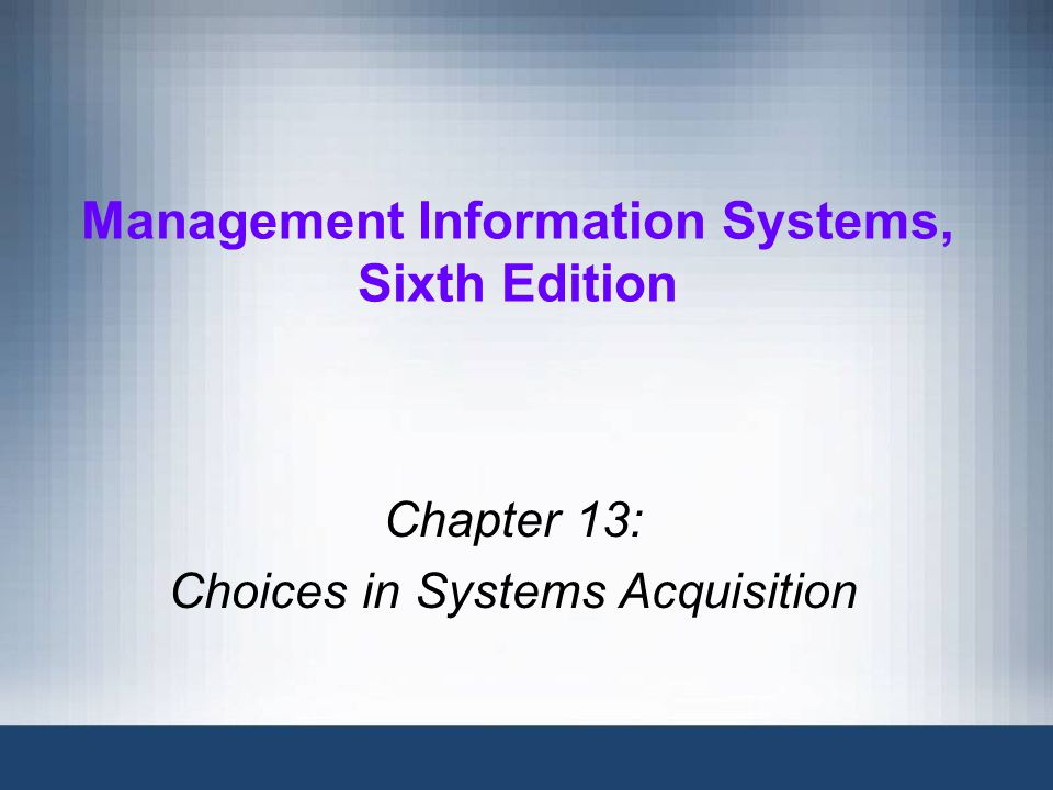Chapter 13: Choices in Systems Acquisition