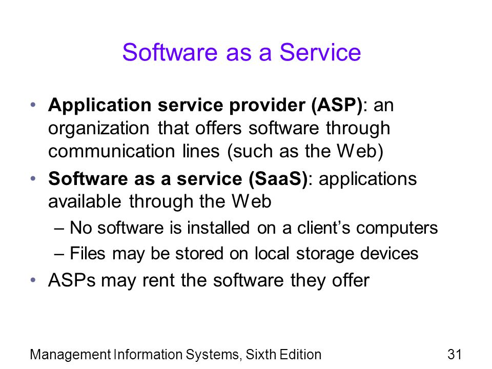 Software as a Service Application service provider (ASP): an organization that offers software through communication lines (such as the Web)