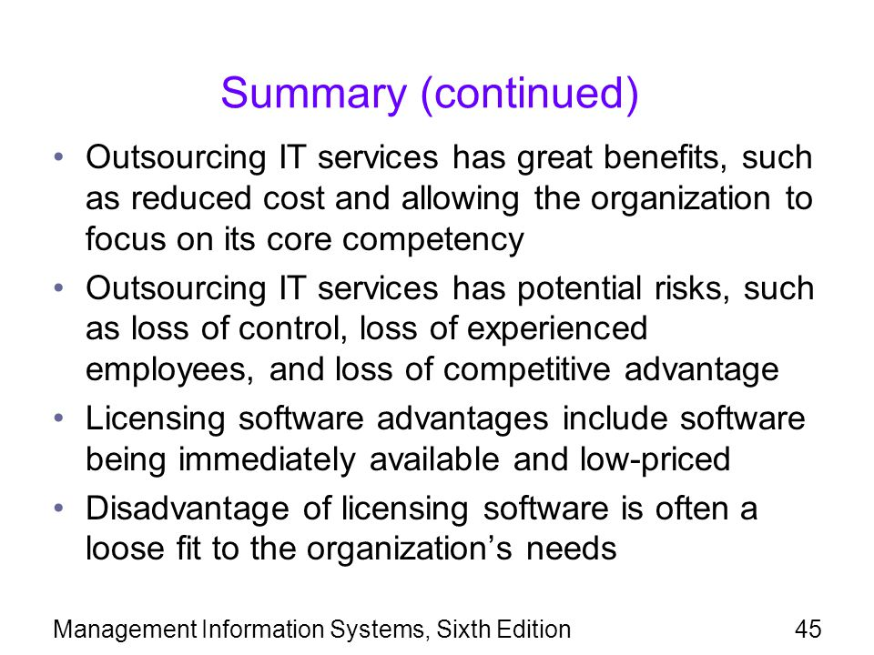 Summary (continued) Outsourcing IT services has great benefits, such as reduced cost and allowing the organization to focus on its core competency.
