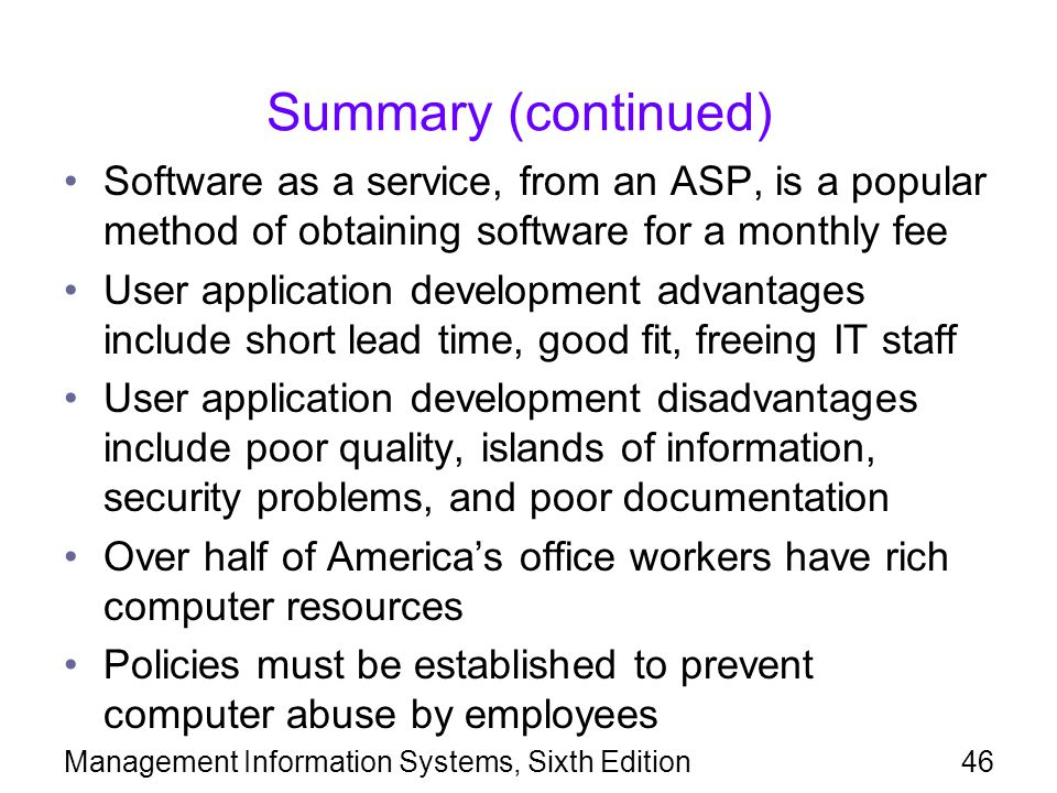 Summary (continued) Software as a service, from an ASP, is a popular method of obtaining software for a monthly fee.