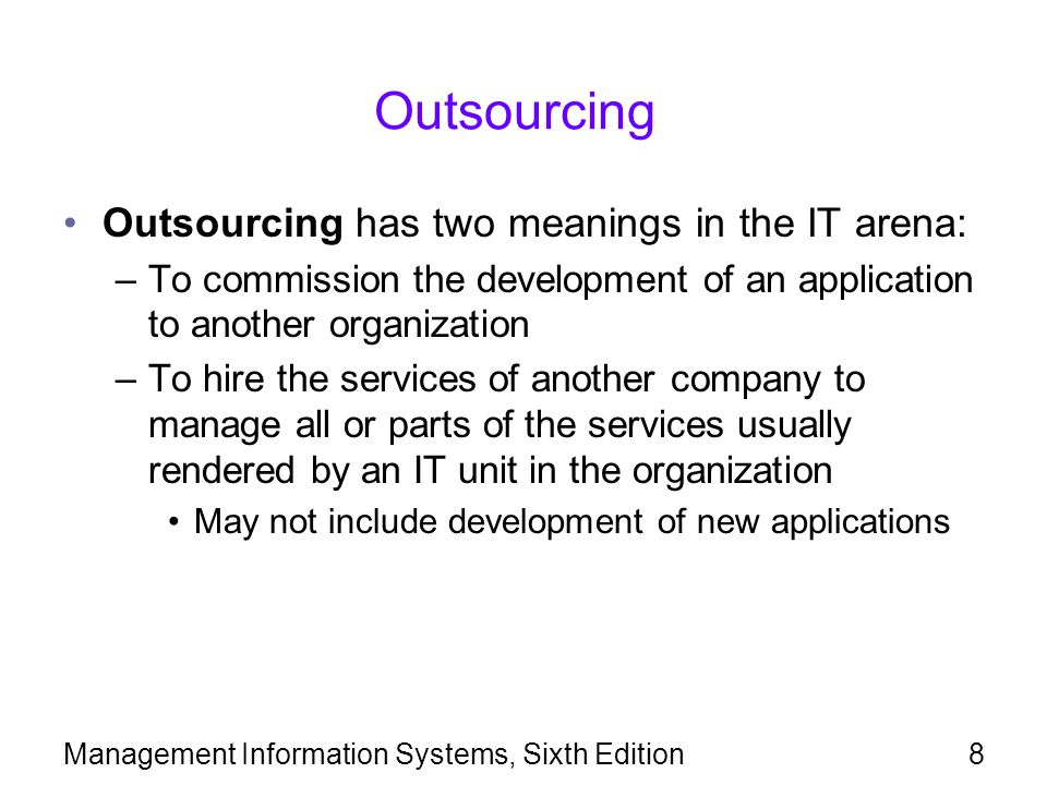 Outsourcing Outsourcing has two meanings in the IT arena: