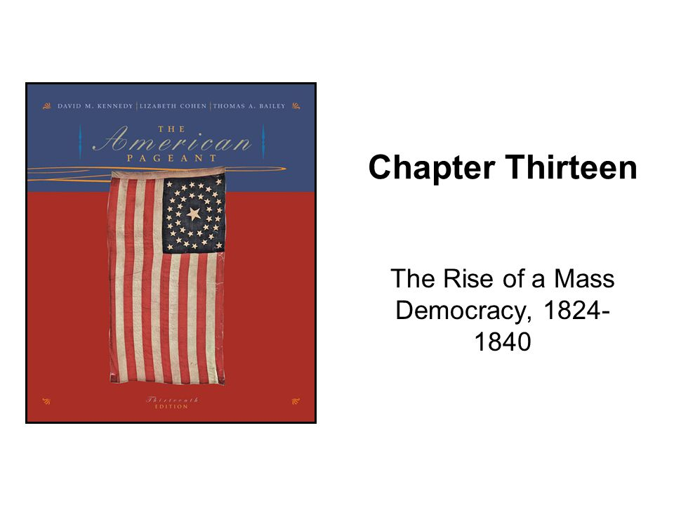 The Rise of a Mass Democracy, 1824-1840