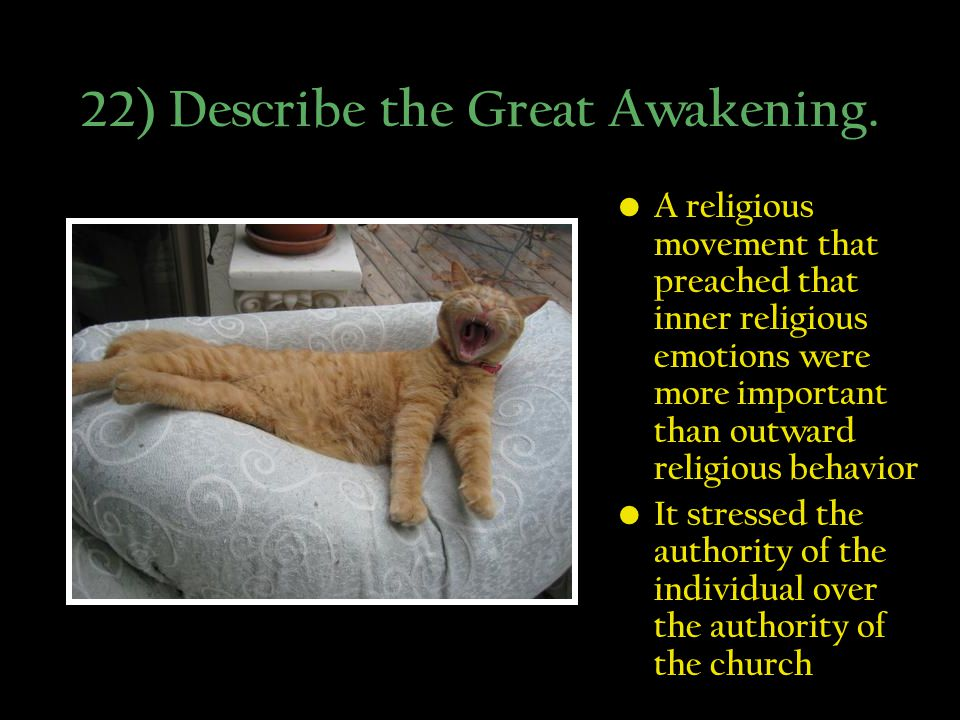 22) Describe the Great Awakening.