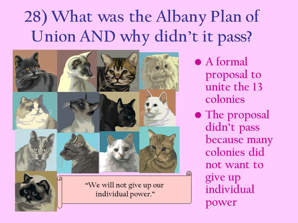 28) What was the Albany Plan of Union AND why didn't it pass