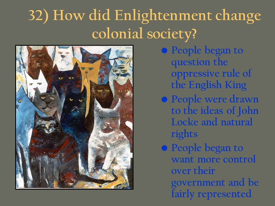 32) How did Enlightenment change colonial society