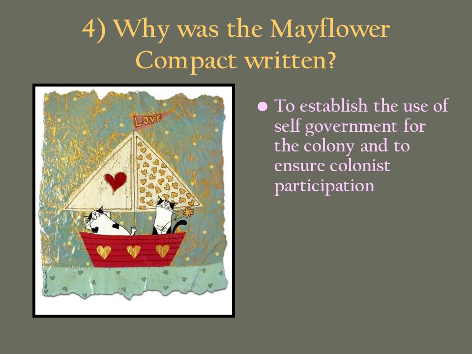 4) Why was the Mayflower Compact written