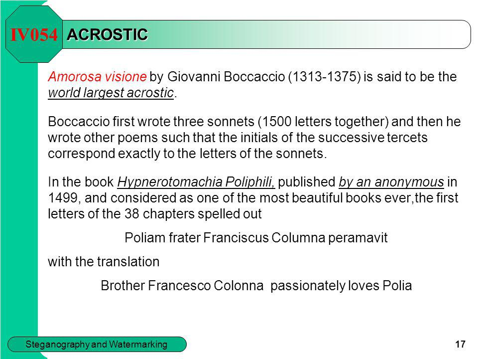 IV054 ACROSTIC. Amorosa visione by Giovanni Boccaccio (1313-1375) is said to be the world largest acrostic.
