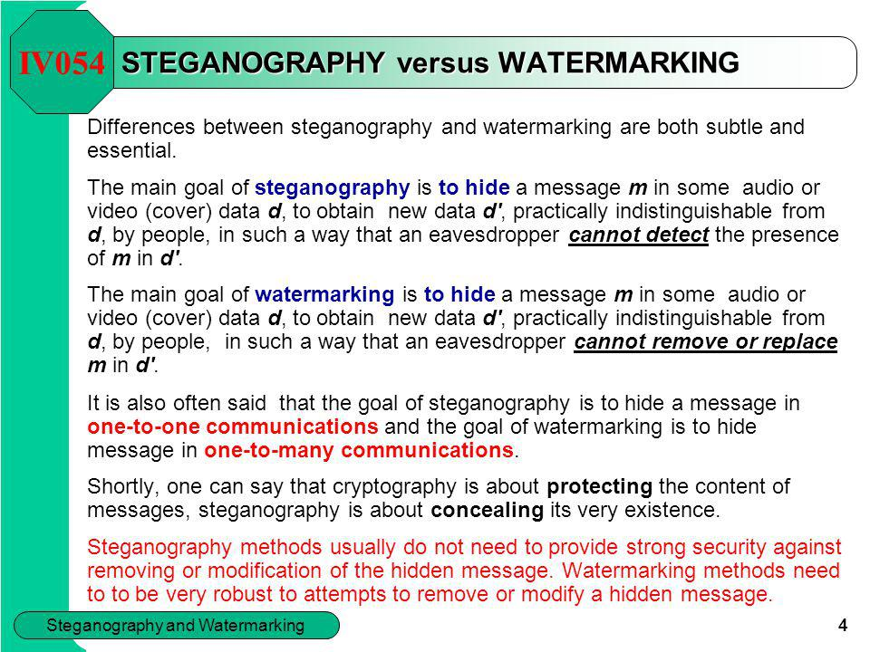 STEGANOGRAPHY versus WATERMARKING