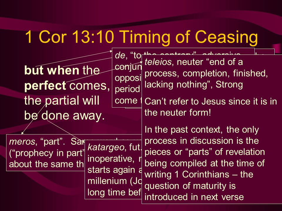 1 Cor 13:10 Timing of Ceasing