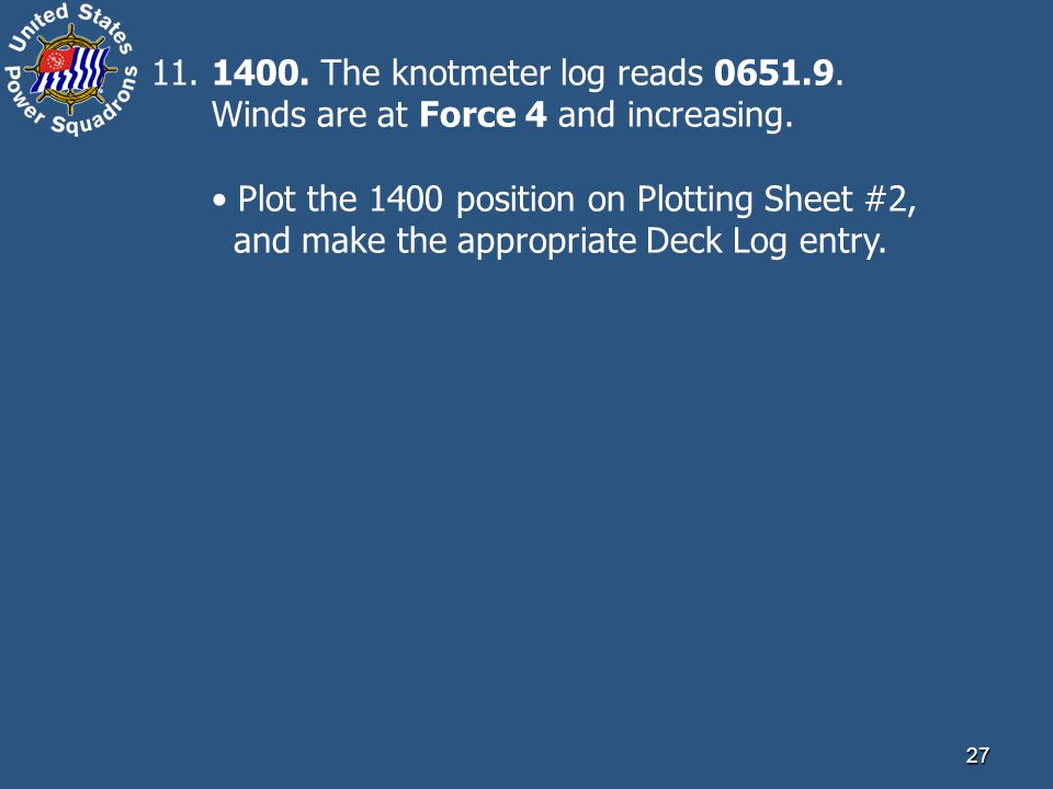 11. 1400. The knotmeter log reads 0651. 9