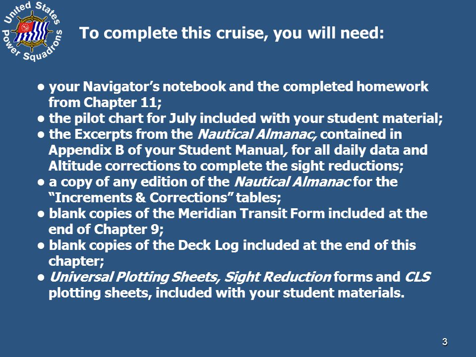 To complete this cruise, you will need: