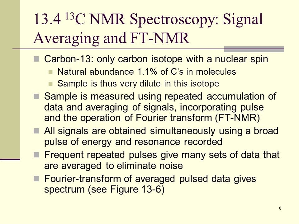 13.4 13C NMR Spectroscopy: Signal Averaging and FT-NMR