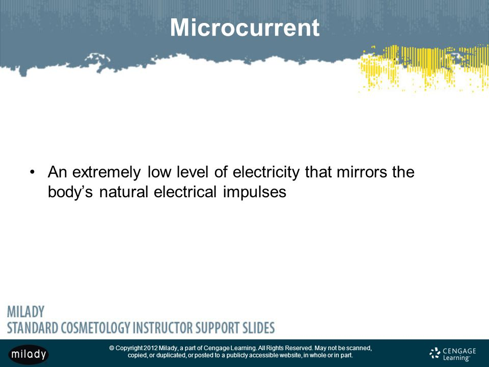 Microcurrent An extremely low level of electricity that mirrors the body's natural electrical impulses.