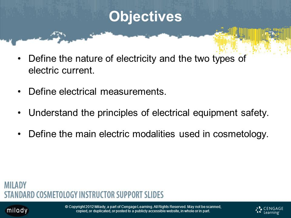 Objectives Define the nature of electricity and the two types of electric current. Define electrical measurements.