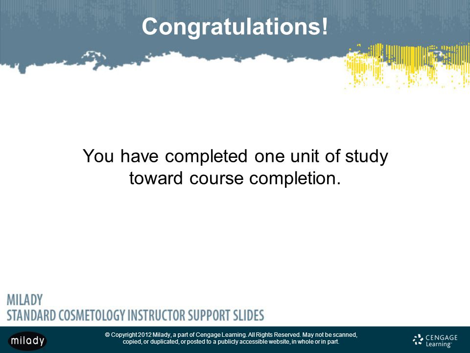 You have completed one unit of study toward course completion.