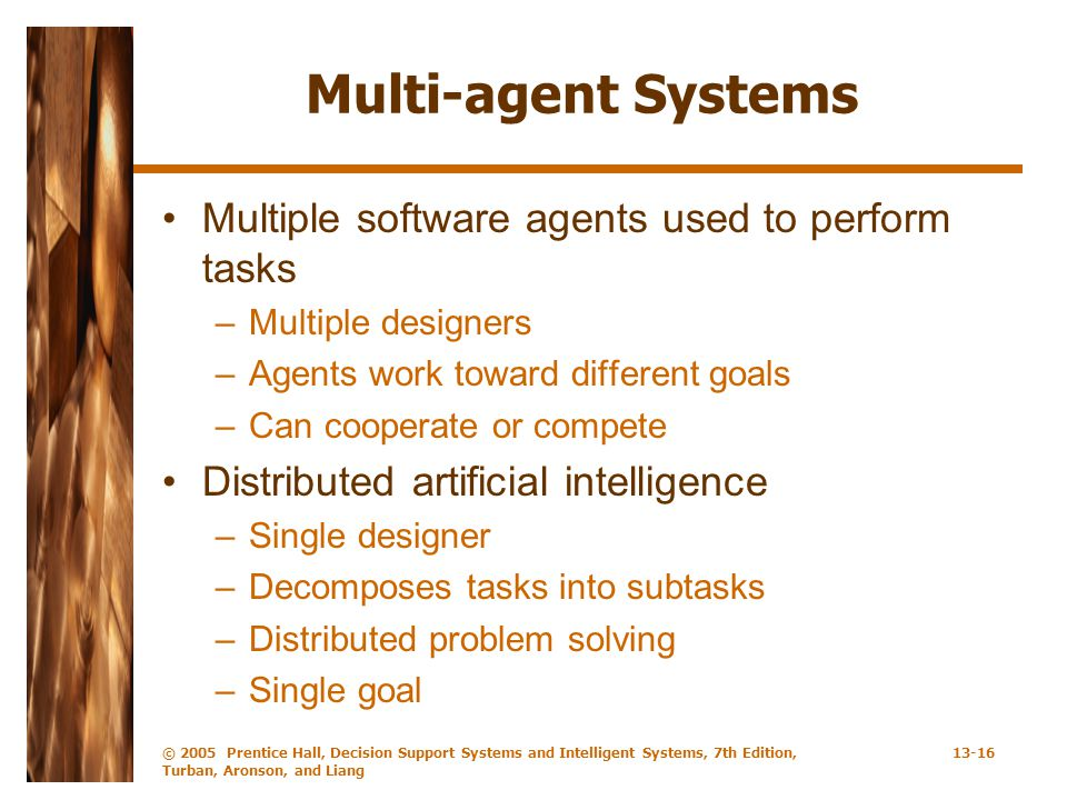 Multi-agent Systems Multiple software agents used to perform tasks