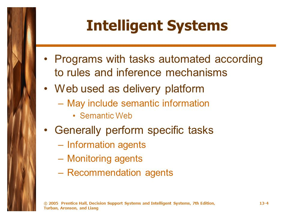 Intelligent Systems Programs with tasks automated according to rules and inference mechanisms. Web used as delivery platform.