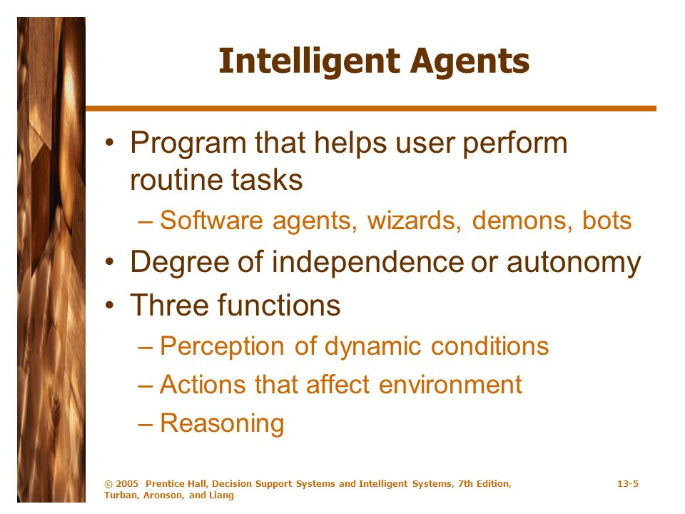 Intelligent Agents Program that helps user perform routine tasks