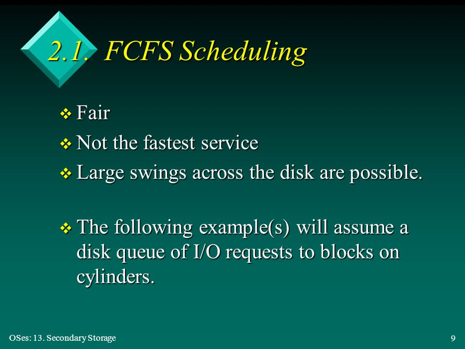 2.1. FCFS Scheduling Fair Not the fastest service