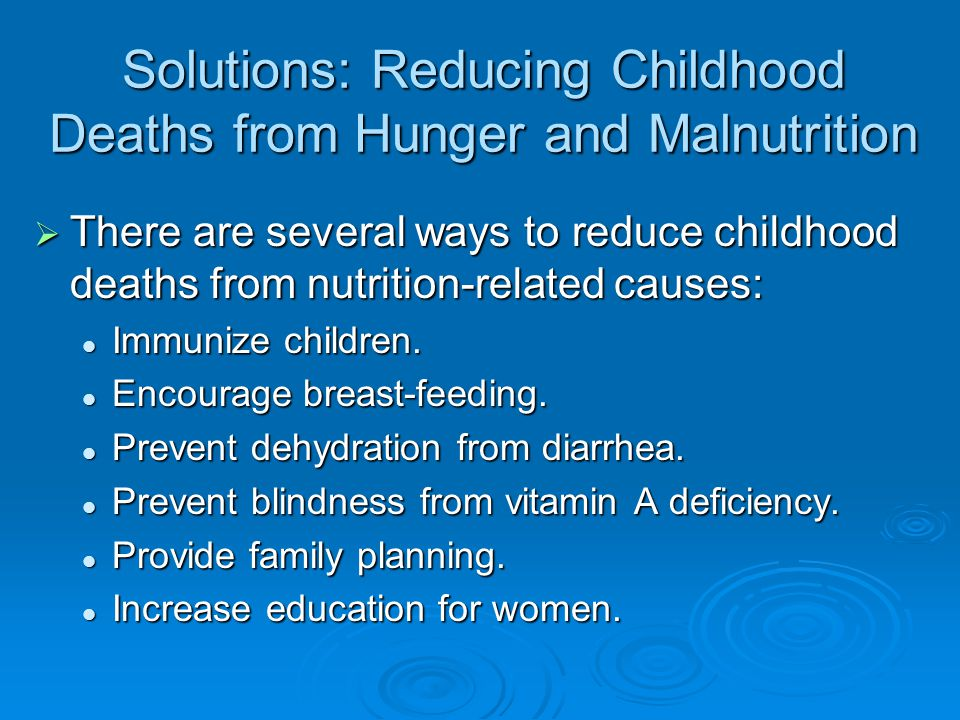 Solutions: Reducing Childhood Deaths from Hunger and Malnutrition