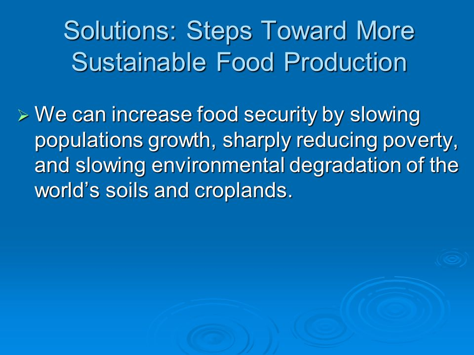 Solutions: Steps Toward More Sustainable Food Production