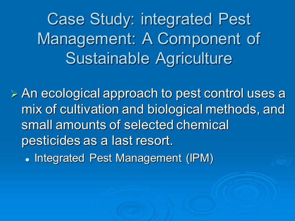 Case Study: integrated Pest Management: A Component of Sustainable Agriculture