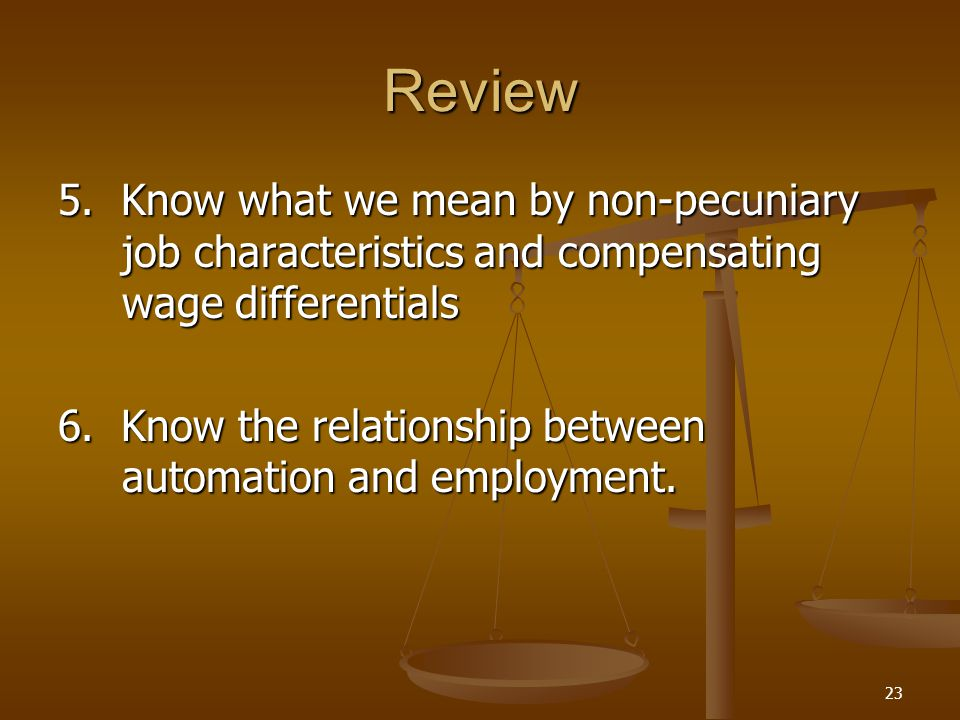 Review 5. Know what we mean by non-pecuniary job characteristics and compensating wage differentials.