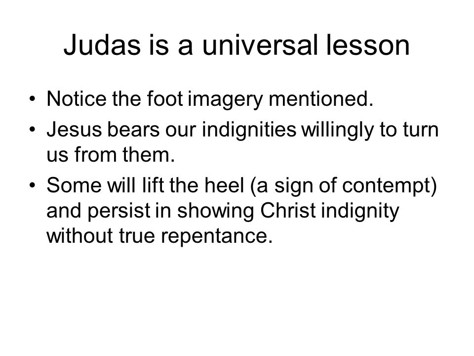 Judas is a universal lesson