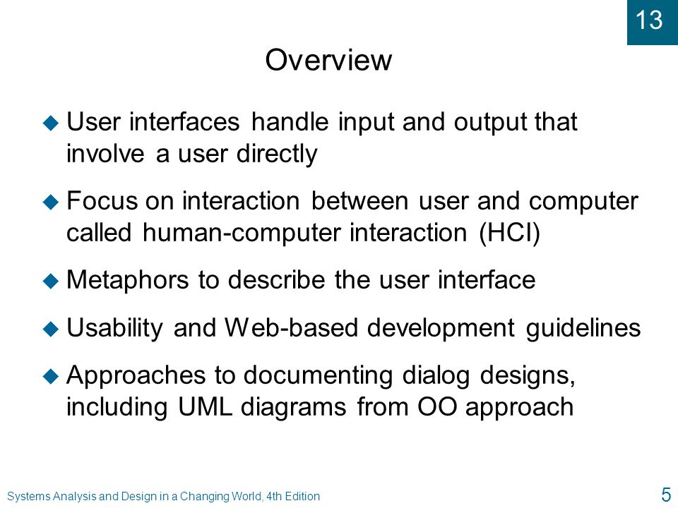 Overview User interfaces handle input and output that involve a user directly.