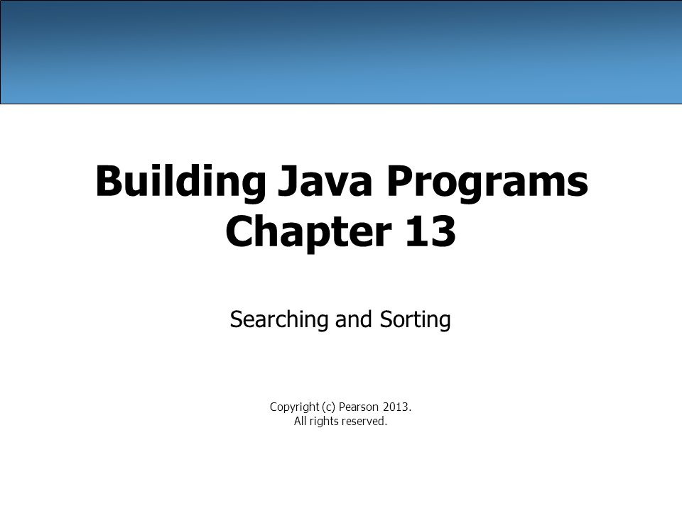 Building Java Programs Chapter 13