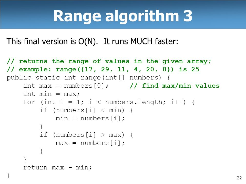 Range algorithm 3 This final version is O(N). It runs MUCH faster: