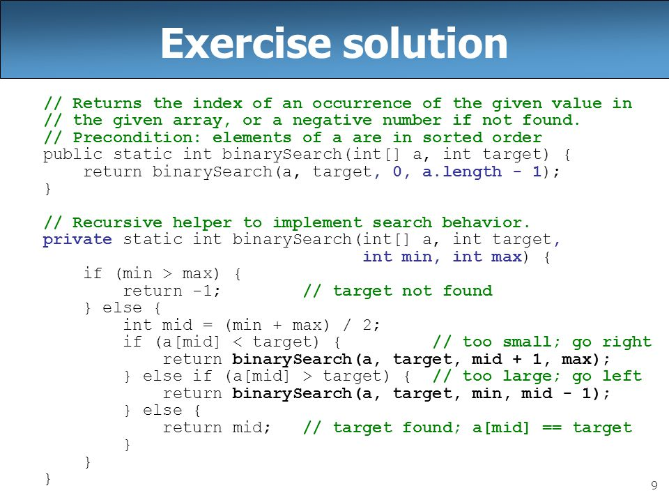 Exercise solution // Returns the index of an occurrence of the given value in. // the given array, or a negative number if not found.